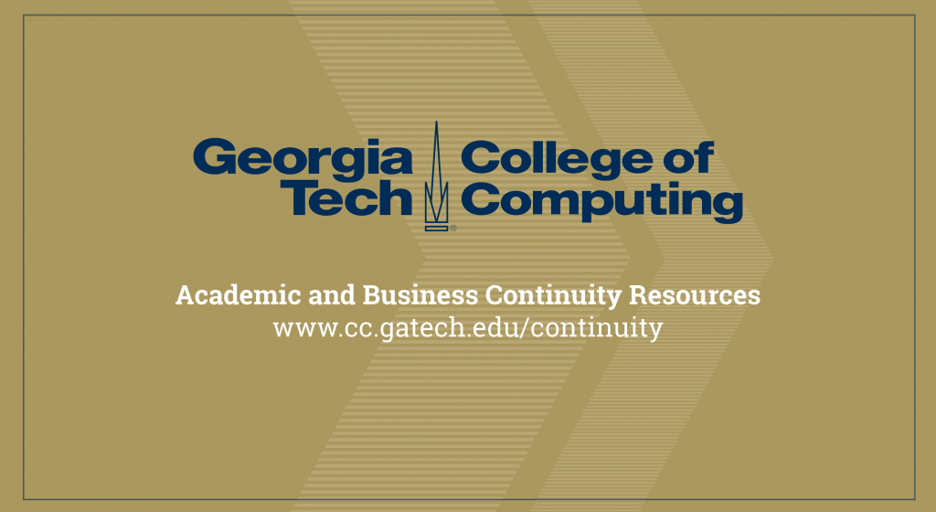 Georgia Tech College of Computing Academic and Business Continuity Resources