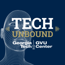 Tech Unbound Podcast with the GVU Center